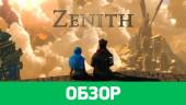 Zenith: Обзор