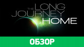 The Long Journey Home: Обзор