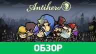 Обзор игры Antihero