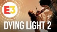 E3 2018. Видеопревью игры Dying Light 2