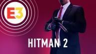 E3 2018. Видеопревью игры Hitman 2