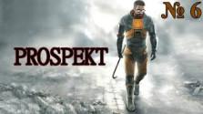 Прохождение игры PROSPEKT 60 [FPS] — Глава 6