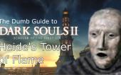 Глупые гайды по Dark Souls 2 SotFS часть 4 — Огненная Башня Хейда