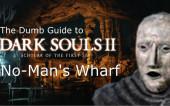 Глупые Гайды к Dark Souls 2 SotFS: часть 5 — Безлюдная Пристань