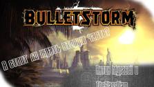А стоит ли ждать Bulletstorm2?