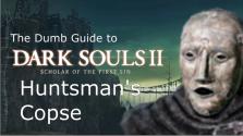 Глупые Гайды к Dark Souls 2 SotFS: часть 9 — Роща Охотника