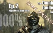 Глупый Гайд к Dark Souls 3: часть 2 — Высокая Стена Лотрика