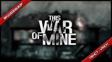[Видеообзор] This War of Mine