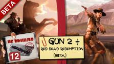 Red Dead Redemption BETA + GUN 2 [Не вышло #12]
