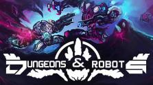 Dungeons & Robots. Хороший проект в раннем доступе.
