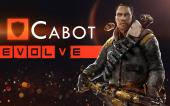 Evolve Stage 2 ● Кэбот — Гайд, тактика игры.