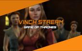 [Vinch Stream] Game of Thrones