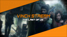 [Vinch Stream] The Last of Us