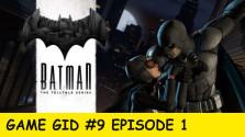 Batman The Telltale Series — Видео-обзор|Game Gid #9 Episode 1