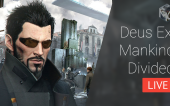 Стрим Deus Ex: Mankind Divided (27.08.16 18:00 МСК)