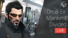 Стрим Deus Ex: Mankind Divided (27.08.16 18:00 МСК)
