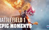 Battlefild 1 — MOST EPIC MOMENTS