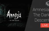 Amnesia: The Dark Descent — стрим (03.09.16 18:00 МСК)