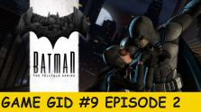 Batman The Telltale Series Episode 2 — видео-обзор|Game gid #9 Episode 2