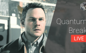 [Прямой эфир] Quantum Break — 08.10.16