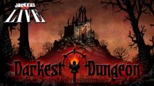 [Завершен] Darkest Dungeon: Все бывает в первый раз — JackKilL_show LIVE