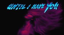 Until I Have You: Primordia 2, которую мы не заслужили.