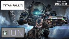 Titanfall 2 Гайд Титан ИОН