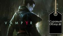 Vampyr. Превью французской игры про лондонских кровососов.