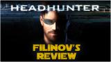 Filinov's Review — Headhunter