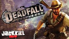 DEADFALL ADVENTURES — JackKilL_show