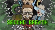 [SECOND BREATH] — Crack-Life (ИНФЕРНАЛЬНО УПОРОТЫЙ МОД)