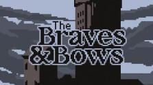 The braves & bows — Доступно демо!