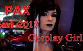 PAX East 2017 Cosplay Girls [Cosplay Music Video]