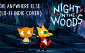 Night in the Woods — Die Anywhere Else Lo-Fi Indie Cover
