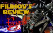 Filinov's Review — Revelations PERSONA