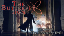Обзор The Butterfly Sign. Chapter I: The Necessery Evil
