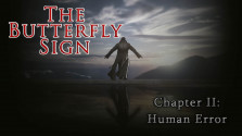 Обзор The Butterfly Sign. Chapter II: Human Error