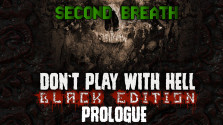 [SECOND BREATH] — Don't Play With Hell: Black Edition — Prologue
