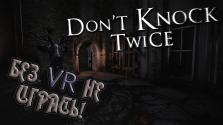 Без HMD играть не стоит… Обзор Don't Knock Twice