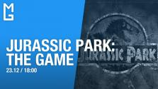 Jurassic Park: The Game — в прямом эфире (24.12.17 | 18:00 МСК)