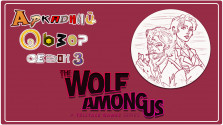 Аркадный Обзор: The Wolf Among Us