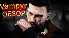 Обзор Vampyr.