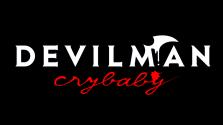 Демон может плакать, а человек-дьявол — быть плаксой. Обзор Devilman: Crybaby.