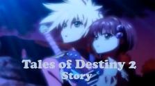 tales of destiny 2 — краткий пересказ сюжета.