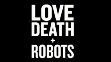 Я посмотрел LOVE, DEATH and ROBOTS. И сошёл с ума.