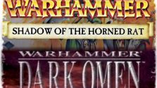 warhammer: (shadow of the horned rat & dark omen)