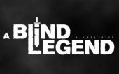 A Blind Legend. Приключение для незрячих