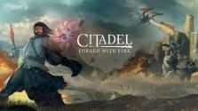 citadel: forged with fire — обзор. кажется, что-то свеженькое…