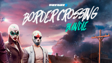 обзор payday 2: border crossing bundle