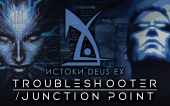 Истоки Deus Ex — ранние концепты «Troubleshooter» и «Junction Point»
